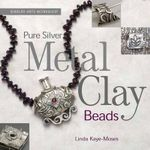 Pure Silver Metal Clay Beads - Linda Kaye-Moses