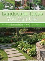 Landscape Ideas You Can Use : Creative Landscape Solutions for Every Home and Yard - Chris Peterson