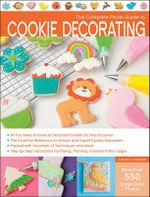 The Complete Photo Guide to Cookie Decorating : Complete Photo Guide - Autumn Carpenter