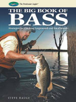 Big Book of Bass : Strategies for Catching Largemouth and Smallmouth - Steve Hauge