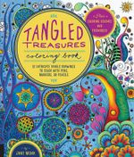 Tangled Treasures Coloring Book : 52 Intricate Tangle Drawings to Color with Pens, Markers, or Pencils - Plus: Coloring Schemes and Techniques - Jane Monk