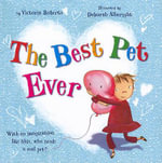 The Best Pet Ever - Victoria Roberts
