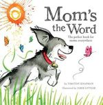 Mom's the Word - Timothy Knapman