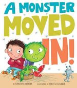 A Monster Moved In! - Timothy Knapman