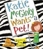Katie McGinty Wants a Pet! - Jenna Harrington