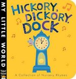 Hickory, Dickory, Dock : My Little World