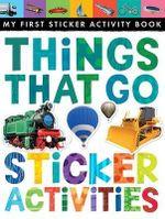 Things That Go Sticker Activities : My First Sticker Activity Book - Jonthan Litton