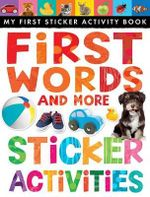 First Words and More Sticker Activities : My First Sticker Activity Book - Annette Rusling