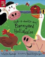 Cock-A-Doodle-Doo! Barnyard Hullabaloo - Giles Andreae