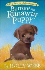 Buttons the Runaway Puppy : Pet Rescue Adventures - Holly Webb