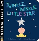 Twinkle, Twinkle, Little Star : My Little World