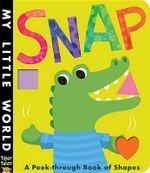 Snap : A Peek-Through Book of Shapes - Jonathan Litton