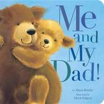 Me and My Dad! : Padded Board Books - Alison Ritchie