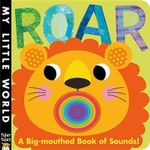Roar : A Big-Mouthed Book of Sounds! - Jonathan Litton