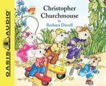 Christopher Churchmouse : Christopher Churchmouse - Barbara Davoll
