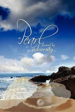 A Pearl : Formed by Adversity - Margaret Ann Miller