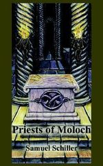 Priests of Moloch : Questions of Value in Moral and Political Theory - Samuel Schiller