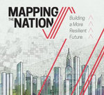 Mapping the Nation : Building a More Resilient Future