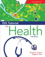 GIS Tutorial for Health, Fifth Edition : Fifth Edition - Kristen S. Kurland