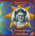 Christopher Columbus : Discover The Life Of An Explorer - Trish Kline