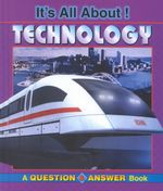 It's All About Technology : A Question & Answer Book - Rebecca L. Grambo
