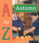 Autumn : A to Z - Tracy Nelson Maurer