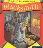 Blacksmith : People of the Middle Ages - Melinda Lilly
