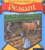 Peasant : People of the Middle Ages - Melinda Lilly