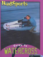 RadSports : Guide To Watercross - Tracy Nelson Maurer