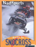 RadSports : Guide To Snocross - Tracy Nelson Maurer