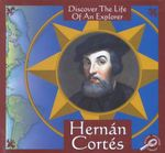 Hernan Cortes : Discover The Life Of An Explorer - Trish Kline