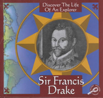 Sir Francis Drake : Discover The Life Of An Explorer - Trish Kline