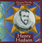 Henry Hudson : Discover The Life Of An Explorer - Trish Kline