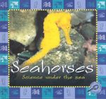 Sea Horses : Science Under the Sea - Lynn M. Stone