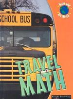 Travel Math : Math and My World - Kieran Walsh