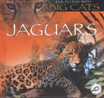 Jaguars : Eye to Eye With Big Cats - Jason Cooper