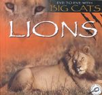 Lions : Eye to Eye With Big Cats - Jason Cooper