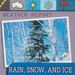 Rain, Snow and Ice : Weather Report - Ted O' Hare