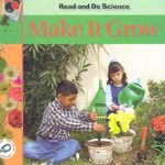 Make It Grow : Read and Do Science - Melinda Lilly