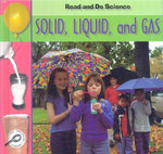 Solid, Liquid, and Gas : Read and Do Science - Melinda Lilly