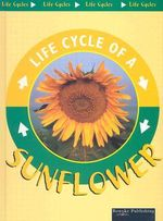 Life Cycle Of A Sunflower : Life Cycles - Jason Cooper