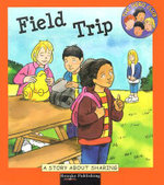 Field Trip : A Story about Sharing : The Hero Club - Cindy Leaney