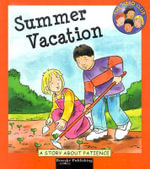 Summer Vacation : A Story about Patience : The Hero Club - Cindy Leaney