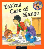 Taking Care of Mango : A Story about Responsibility : The Hero Club - Cindy Leaney