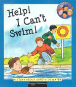 Help! I Can't Swim! : A Story About Safety in Water : The Hero Club - Cindy Leaney