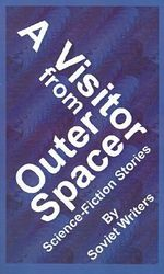 A Visitor from Outer Space - Alexander Belayev