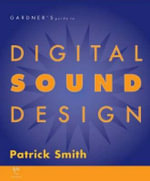 Gardner's Guide to Digital Sound Design - Patrick Smith