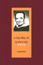 Fr. Victor White, O.P. : The Story of Jung's