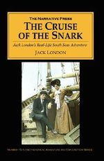 The Cruise of the Snark : Jack London's South Sea Adventure - Jack London