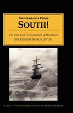 South! : The Story of Shackleton's Last Expedition 1914-1917 - Sir Ernest Henry Shackleton